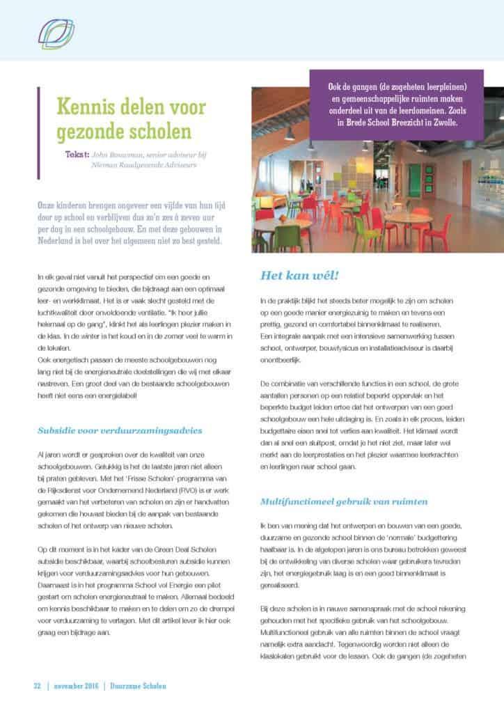John Bouwman beschrijft in een visiestuk 'Gezonde en duurzame scholen zijn binnen handbereik' hoe schoolgebouwen energiezuinig én gezond kunnen zijn.