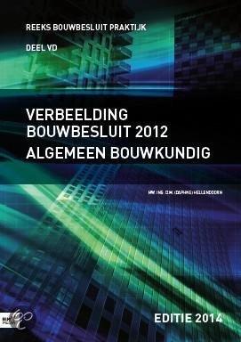 Verbeelding Bouwbesluit 2012 Alg bouwkundig editie 2014